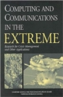 Computing and Communications in the Extreme : Research for Crisis Management and Other Applications - Book