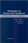 Strategies to Protect the Health of Deployed U.S. Forces : Medical Surveillance, Record Keeping, and Risk Reduction - Book