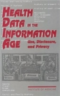 Health Data in the Information Age : Use, Disclosure, and Privacy - Book