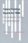 Federal Facilities Beyond the 1990s, Ensuring Quality in an Era of Limited Resources : Summary of a Symposium - Book