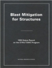 Blast Mitigation for Structures : 1999 Status Report on the DTRA/TSWG Program - Book