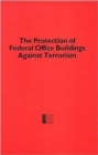 Protection of Federal Office Buildings Against Terrorism - Book