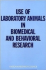 Use of Laboratory Animals in Biomedical and Behavioral Research - Book