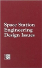 Space Station Engineering Design Issues : Report of a Workshop - Book