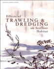 Effects of Trawling and Dredging on Seafloor Habitat - Book