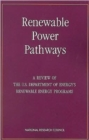 Renewable Power Pathways : A Review of the U.S. Department of Energy's Renewable Energy Programs - Book