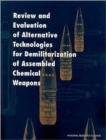 Review and Evaluation of Alternative Technologies for Demilitarization of Assembled Chemical Weapons - Book