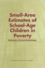 Small-Area Estimates of School-Age Children in Poverty : Evaluation of Current Methodology - Book