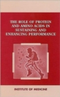 The Role of Protein and Amino Acids in Sustaining and Enhancing Performance - Book