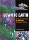 Down to Earth : Geographic Information for Sustainable Development in Africa - Book