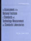 An Assessment of the National Institute of Standards and Technology Measurement and Standards Laboratories : Fiscal Year 2002 - Book