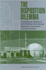 The Disposition Dilemma : Controlling the Release of Solid Materials from Nuclear Regulatory Commission-Licensed Facilities - Book