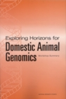 Exploring Horizons for Domestic Animal Genomics : Workshop Summary - Book