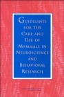 Guidelines for the Care and Use of Mammals in Neuroscience and Behavioral Research - Book