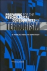 Preparing for the Psychological Consequences of Terrorism : A Public Health Strategy - Book