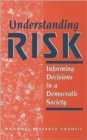 Understanding Risk : Informing Decisions in a Democratic Society - Book
