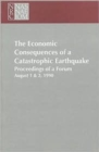 The Economic Consequences of a Catastrophic Earthquake : Proceedings of a Forum - Book