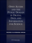 Open Access and the Public Domain in Digital Data and Information for Science : Proceedings of an International Symposium - Book