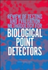 Review of Testing and Evaluation Methodology for Biological Point Detectors : Abbreviated Summary - Book