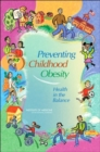Preventing Childhood Obesity : Health in the Balance - Book