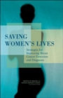 Saving Women's Lives : Strategies for Improving Breast Cancer Detection and Diagnosis - Book