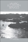 Valuing Ecosystem Services : Toward Better Environmental Decision-Making - Book