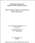 Solar and Space Physics and Its Role in Space Exploration - Book