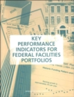 Key Performance Indicators for Federal Facilities Portfolios : Federal Facilities Council Technical Report Number 147 - Book
