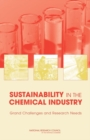 Sustainability in the Chemical Industry : Grand Challenges and Research Needs - Book
