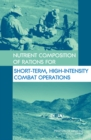 Nutrient Composition of Rations for Short-Term, High-Intensity Combat Operations - Book