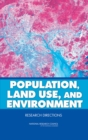 Population, Land Use, and Environment : Research Directions - Book