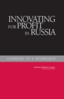 Innovating for Profit in Russia : Summary of a Workshop - Book