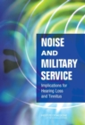Noise and Military Service : Implications for Hearing Loss and Tinnitus - Book