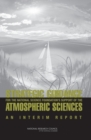 A Strategic Guidance for the National Science Foundation's Support of the Atmospheric Sciences : An Interim Report - Book