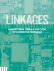 Linkages : Manufacturing Trends in Electronic Interconnection Technology - Book