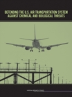 Defending the U.S. Air Transportation System Against Chemical and Biological Threats - Book