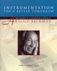 Instrumentation for a Better Tomorrow : Proceedings of a Symposium in Honor of Arnold Beckman - Book