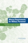 Mineral Requirements for Military Personnel : Levels Needed for Cognitive and Physical Performance During Garrison Training - Book