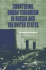 Countering Urban Terrorism in Russia and the United States : Proceedings of a Workshop - Book