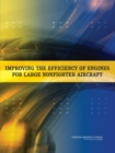 Improving the Efficiency of Engines for Large Nonfighter Aircraft - Book