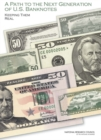 A Path to the Next Generation of U.S. Banknotes : Keeping Them Real - Book