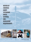 Review of Chemical Agent Secondary Waste Disposal and Regulatory Requirements - eBook