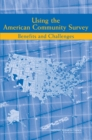 Using the American Community Survey : Benefits and Challenges - eBook