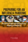 Preparing for an Influenza Pandemic : Personal Protective Equipment for Healthcare Workers - Book