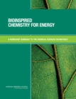 Bioinspired Chemistry for Energy : A Workshop Summary to the Chemical Sciences Roundtable - Book