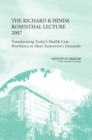 The Richard and Hinda Rosenthal Lecture 2007 : Transforming Today's Health Care Workforce to Meet Tomorrow's Demands - Book