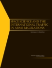 Space Science and the International Traffic in Arms Regulations : Summary of a Workshop - Book