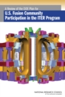 A Review of the DOE Plan for U.S. Fusion Community Participation in the ITER Program - Book