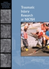 Traumatic Injury Research at NIOSH : Reviews of Research Programs of the National Institute for Occupational Safety and Health - eBook