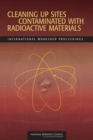 Cleaning Up Sites Contaminated with Radioactive Materials : International Workshop Proceedings - Book